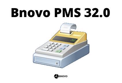 Bnovo PMS 32.0 с возможностью работы с фискальными регистраторами нового поколения
